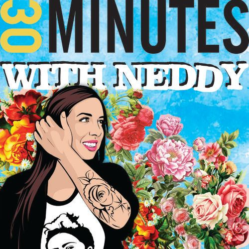 Podcast: 30 Minutes with Neddy